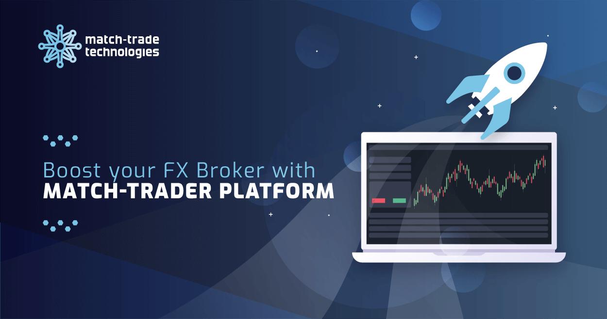 Boost your FX Broker with Match-Trader Platform